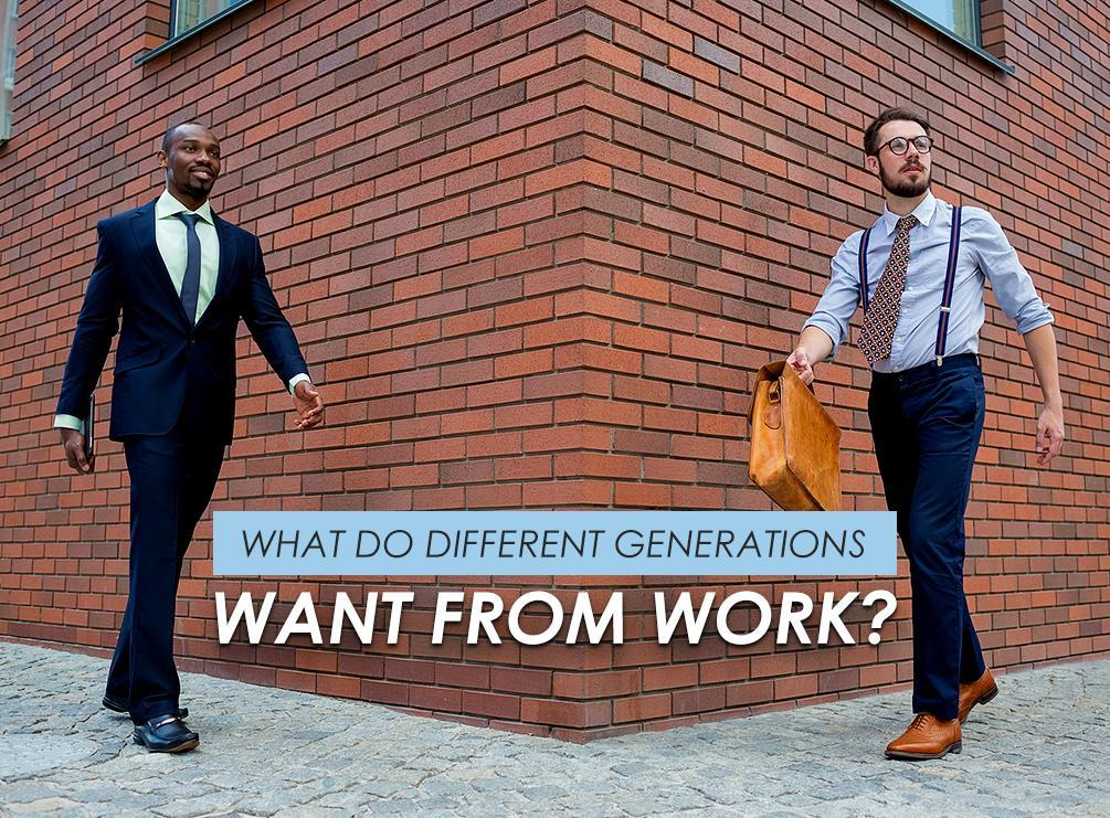 Different Generations Want From Work